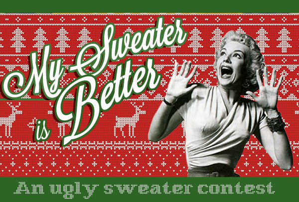 My Sweater is Better! An Ugly Sweater Contest