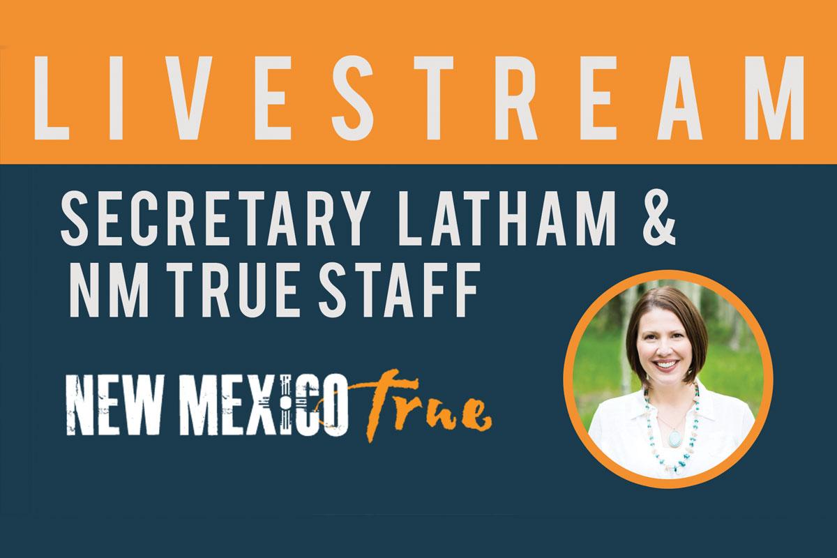 Live Stream: Tourism Secretary Rebecca Latham - New Mexico True!