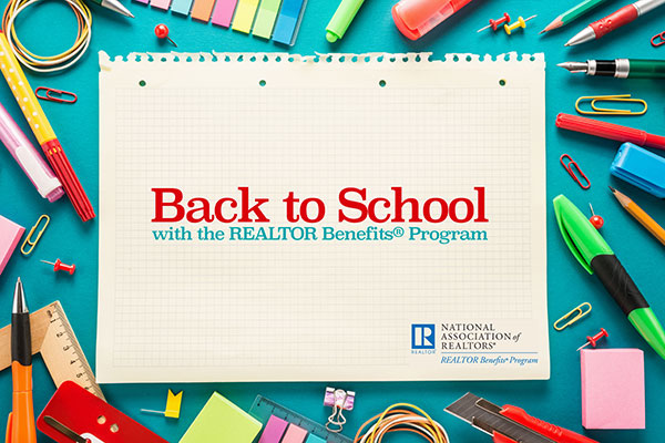 REALTOR Benefits® Program Back To School Savings With the REALTOR Benefits® Program