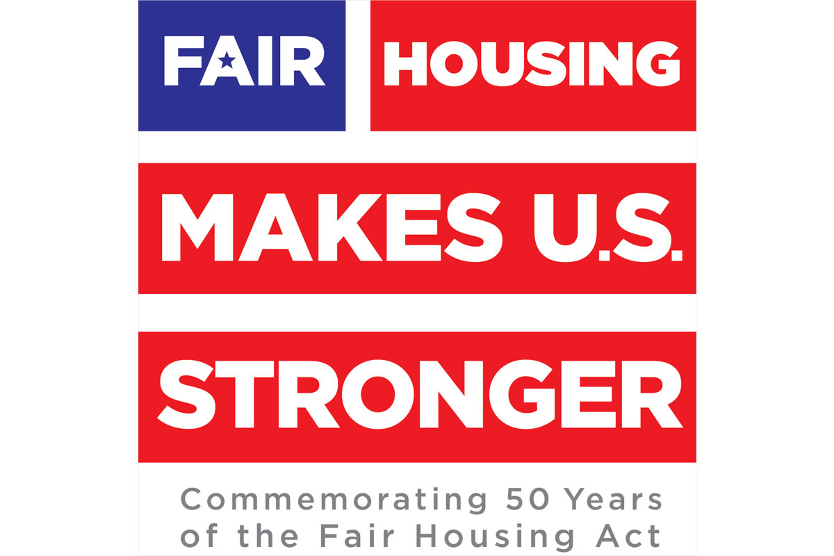 Fair Housing Makes US Stronger: Commemorating 50 Years of the Fair Housing Act