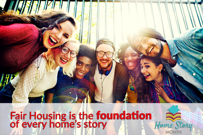 Home Story Month: Fair Housing Is In Your Hands
